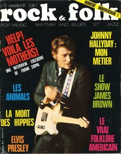 French singer and actor Johnny Hallyday on the cover of the November issue of Rock & Folk magazine, published by Editions Larivière, France, 1967, photographer unknown.
