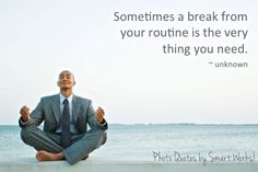 Blog Post: Take a Break.  Feeling a little overwhelmed or stressed? Take a break and your perspective will change. www.smartworksinc.ca