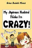 Free Kindle Book -  [Biographies & Memoirs][Free] My Japanese Husband Thinks I'm Crazy (the comic book) (Texan & Tokyo Book 1) Check more at http://www.free-kindle-books-4u.com/biographies-memoirsfree-my-japanese-husband-thinks-im-crazy-the-comic-book-texan-tokyo-book-1/