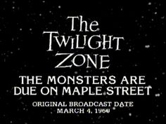 """""""The Twilight Zone"""" S01E22: The Monsters Are Due on Maple Street. http://www.nowvideo.sx/video/5125f5530c01e"""
