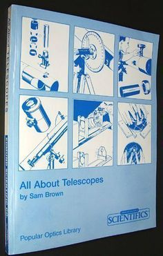 All About Telescopes (Popular Optics Library). Edmund Scientific (ES). [Paperback] by Sam Brown -- http://www.amazon.com/gp/product/0933346204/ref=as_li_tl?ie=UTF8&camp=1789&creative=390957&creativeASIN=0933346204&linkCode=as2&tag=5678damywatoa-20&linkId=WQXDHQ6XZC7GI3GQ