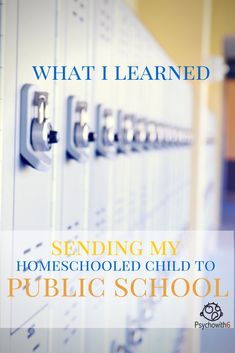 What I Learned Sending My Homeschooled Child to Public School - http://www.psychowith6.com/learned-homeschooled-child-public-school/