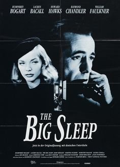 CAST: Humphrey Bogart, Lauren Bacall, John Ridgely, Martha Vickers, Louis Jean Heydt, Regis Toomey, Peggy Knudsen, Dorothy Malone, Bob Steele, Elisha Cook Jr.; DIRECTED BY: Howard Hawks; PRODUCER: How