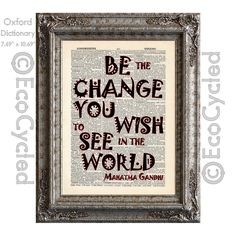 New to EcoCycled on Etsy: Be The Change You Wish To See In The World Quote Gandhi on Vintage Upcycled Recycled Dictionary Art Print Book Art Print (10.00 USD)