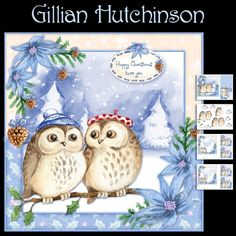 Christmas Owls by Gillian Hutchinson 4 page 7x7 little Christmas owl topper decoupage blank insert text insert cut & fold gift tag & 7 tiles Owl be Home for Christmas Let it Snow Christmas Wishes With Love at Christmas A Sprinkle of Christmas Cheer Happy Christmas Twoo You and 1 blank.