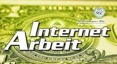 Internetarbeit. Im Internet Geld verdienen ? Wie kann ich schnell Geld verdienen ?