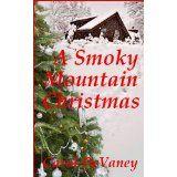 A Smoky Mountain Christmas (Kindle Edition)By Carol DeVaney