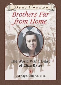 Dear Canada: Brothers Far From Home: The World War I Diary of Eliza Bates, Uxbridge, Ontario, 1916
