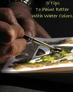 5 Tips to Paint Better With Water Colors