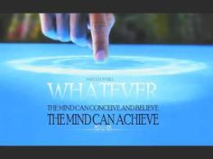 Napoleon Hill: Whatever your mind can conceive it can achieve.