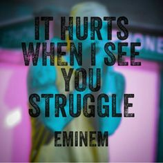 Eminem • It hurts when I see you struggle. Eminem Lyrics, Eminem Quotes, Song Quotes, Music Lyrics, The Real Slim Shady, Eminem Slim Shady, Rap God, Best Rapper, Frases