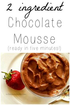2 ingredient chocolate mousse - ready in five minutes! Soooo yummy.