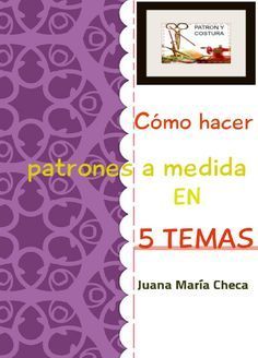 ISSUU - Cómo hacer patrones a medida en cinco temas (2) de Juana Mª Checa Jiménez