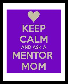 Keep Calm and Ask A Mentor Mom. We love our MOPS mentor moms!   --  MOPS of Bethel Baptist Church, Chesapeake VA     Visit our blog at mopsofbbc.wordpress.com