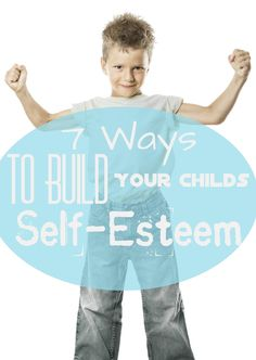 Help your child with self esteem Positive Parenting