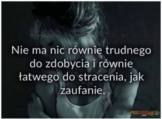 Zaufanie.  www.pocisk.org True Quotes, Motivational Quotes, Sad Love, Motto, Deep Thoughts, Texts, Poems, Wisdom, Humor