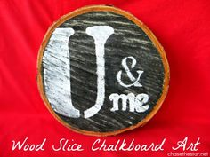 Wood Slice Chalkboard Art via #ChaseTheStar for Saved By Love Creations #chalkboard #valentinesgift #diy #craft
