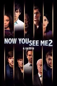 'Now You See Me 2: The Second Act' (2016) - Sanaa Lathan, Jay Chou, Morgan Freeman, Dave Franco, Lizzy Caplan, Jesse Eisenberg, Woody Harrelson, Mark Ruffalo, Michael Caine & Daniel Radcliffe.