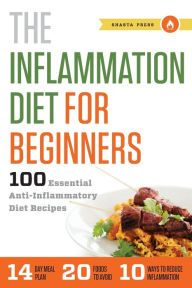 Inflammation Diet for Beginners: 100 Essential Anti-Inflammatory Diet Recipes by Shasta Press, Paperback Cyclical Ketogenic Diet, Ketogenic Diet Meal Plan, Ketogenic Diet For Beginners, Diets For Beginners, Healthy Diet Plans, Diet Meal Plans, Ketogenic Recipes, Diet Recipes, Dessert Recipes