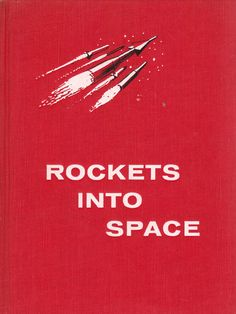 Rockets into Space by Alexander L. Crosby and Nancy Larrick, illustrated by Denny McMains.