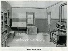 Sears House Kitchen - 1916    The kitchen of a Sears farm house. Yep, that's a wood burning stove, but hey, at least there was indoor plumbing. Note the unpainted woodwork.