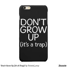 Purchase a new Funny case for your iPhone! Shop through thousands of designs for the iPhone iPhone 11 Pro, iPhone 11 Pro Max and all the previous models! Iphone 6 Plus Case, Iphone Case Covers, Funny Phone Cases, Growing Up, Grow Taller