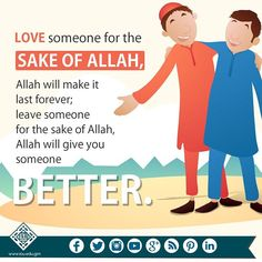 Love someone for the sake of Allah & Allah will make it last forever. Leave someone for the sake of Allah & He will give you someone better! #islamicOnlineUniversity #BilalPhilips