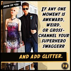 #PromNation tip #56: channel your superhero swagger.