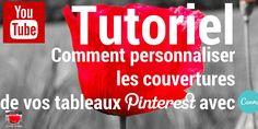 Tutoriel vidéo : Comment personnaliser vos couvertures de vos tableaux sur #Pinterest ?