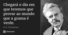 Woman Quotes, Life Quotes, Lyric Quotes, Quotes Quotes, Gk Chesterton, Great Philosophers, Famous Movie Quotes, Albert Einstein Quotes, Wisdom Quotes