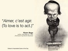 """To love is to act."" Victor Hugo, died May 22, 1885."
