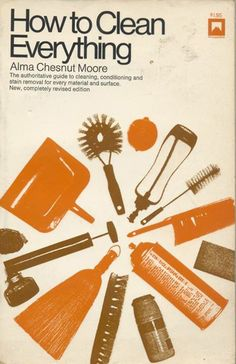 """How to Clean Everything"" - Alma Chesnut Moore"