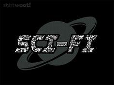 Sci(ence)-Fi(ction) Tee by Shirt.Woot.com