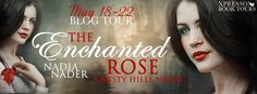 BLOG TOUR, REVIEW & #GIVEAWAY - The Enchanted Rose by Nadia Nader - 4 out of 5 (very good), #Paranormal, #YoungAdult, Xpresso Book Tours  (May)
