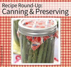 Gooseberry Patch Recipe Round Up - Canning and Preserving Recipes
