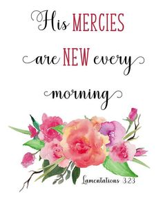 Scripture printable art, Lamentations His Mercies are new every morning. Encouraging gift or a meaningful addition to your wall art home decor. Scripture Wall Art, Bible Verse Art, Bible Verses Quotes, Bible Scriptures, Scripture Signs, Monday Morning Quotes, Morning Inspirational Quotes, Inspirational Scriptures, Morning Scripture