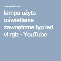 lampa użyta oświetlenie zewnętrzne typ led vi rgb - YouTube