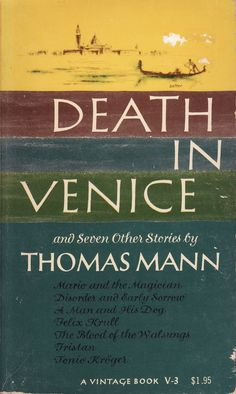 Death in Venice by Thomas Mann. This is the edition I read in college. I intend to read it again in Venice later this year. I Love Books, Great Books, Books To Read, My Books, Best Book Covers, Vintage Book Covers, Book Writer, Book Authors, Carl Jung