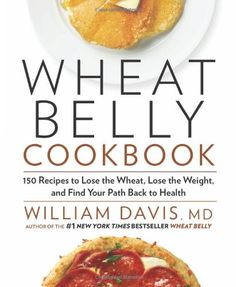 Wheat Belly Cookbook: 150 Recipes to... $7.75