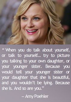 Amy Poehler quote on body image and loving your body. One of the best quotes about body image and feeling confident. Use these self love quotes as self love tips. / self love inspiration. self love affirmations. Body Positive Quotes, Positive Body Image, Positive Mantras, Body Love, Loving Your Body, Amy Poehler Quotes, Self Love Quotes, Love Your Body Quotes, Body Image Quotes