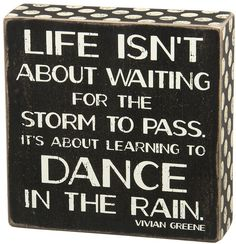 "Wooden Box Sign Art | ""Life isn't about waiting for the storm to pass, it's about learning to dance in the rain"" 