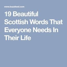 19 Beautiful Scottish Words That Everyone Needs In Their Life Scottish Gaelic Phrases, Scottish Words, Scottish Quotes, Scottish Tattoos, Gaelic Quotes, Gaelic Words, Terms Of Endearment List, Irish Gaelic Tattoo, Music Words