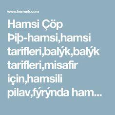 Hamsi Çöp Þiþ-hamsi,hamsi tarifleri,balýk,balýk tarifleri,misafir için,hamsili pilav,fýrýnda hamsi,hamsili yemekler,tarif,balýk ve deniz ürünleri,fýrýnda balýk tarifleri,balýk yemekleri,fýrýnda balýk,balýk,