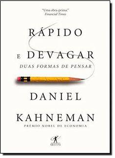 Rapido e Devagar: Duas Formas de Pensar (Em Portugues do ...