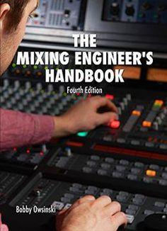 The Mixing Engineer's Handbook PDF