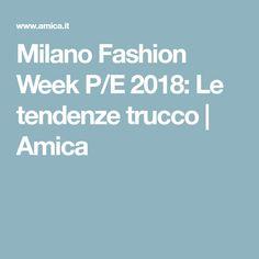 Milano Fashion Week P/E 2018: Le tendenze trucco | Amica