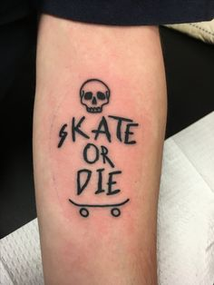 skate or die, skate or die tattoo, skateboarding tattoo, skateboard, sk8 or die