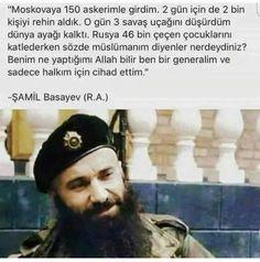 Eeyyy dünya !!! Eeyyy müslümanlar !!Eeyyy insanlık !!!..Soruyorum! Nerelerdeydiniz ?!!! ..#Ghalgai#ŞamilBasayev#Chechen#Çeçen#İslam#War#Waynakh#Nohço#Noxhchoi#İngush#İngushetia Che Guevara, Islam, My Life, History, Sayings, Pictures, Good To Know, Historia, Lyrics