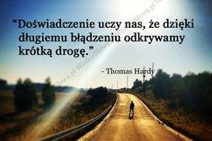 Doświadczenie uczy nas... #Hardy-Thomas,  #Doświadczenie, #Droga-i-wędrówka