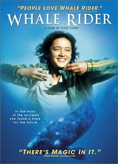 Whale Rider, one of the most beautiful films I have ever seen.